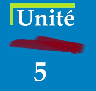 Unité 5